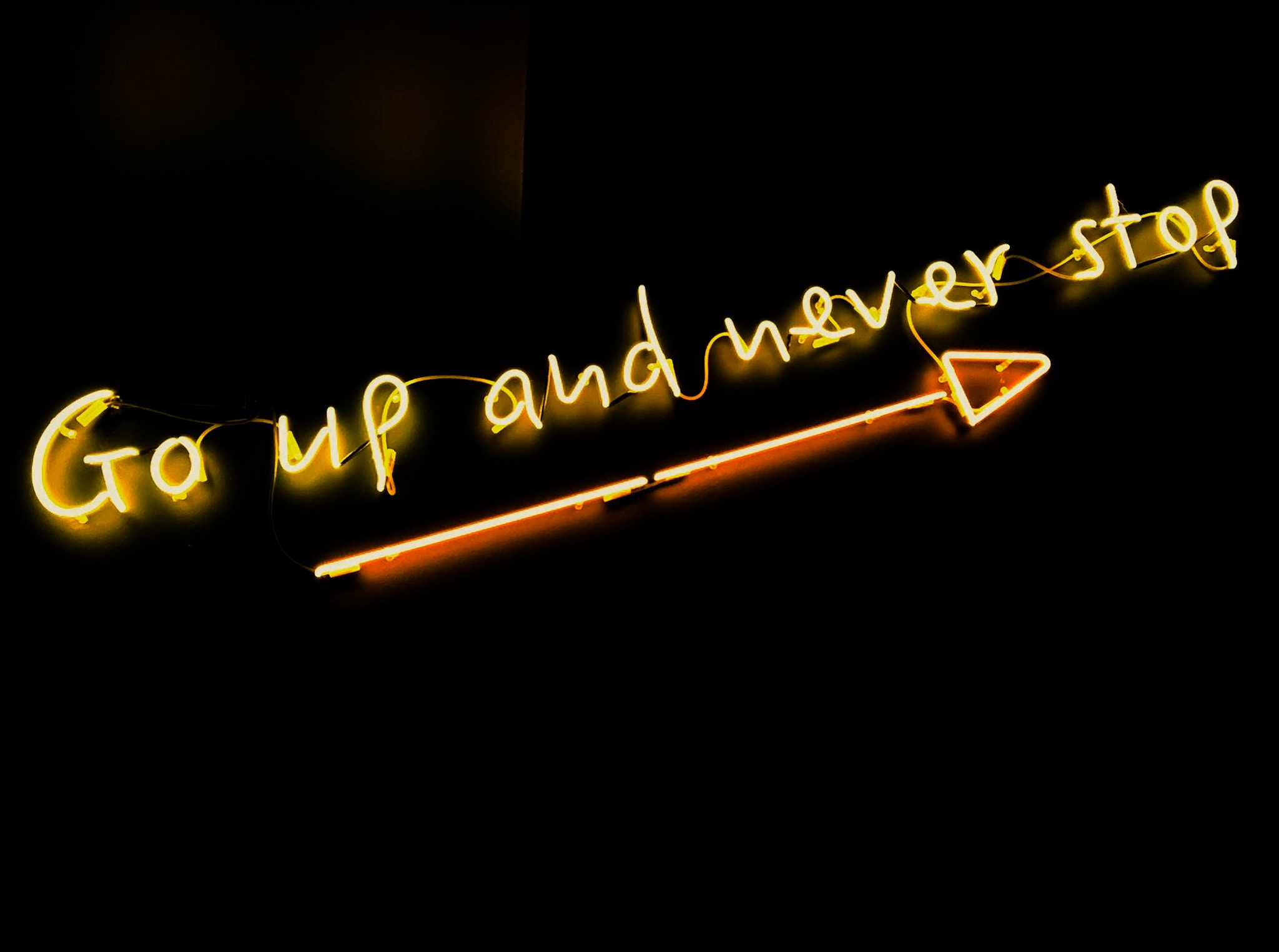 Go up and never stop inspirational sign